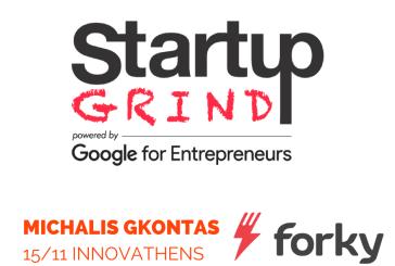 Νέο Startup Grind Athens 15/11: H απόλυτη ιστορία Pivot από τον CΕΟ του Forky με $3 εκατ. funding